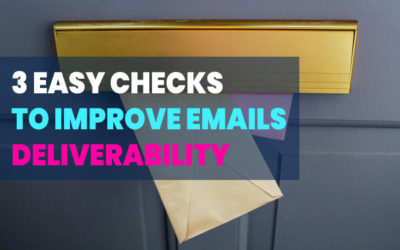 3 Easy Checks to Improve Email Deliverability