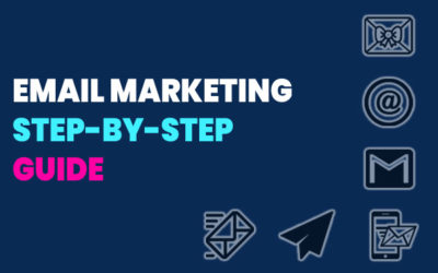 Step-by-Step Guide to Email Marketing in 2020