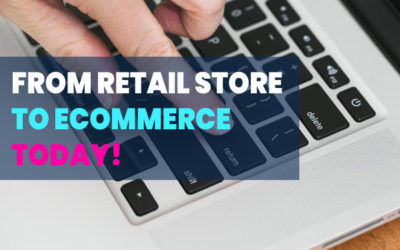 From Retail Store to eCommerce – Never Made More Sense