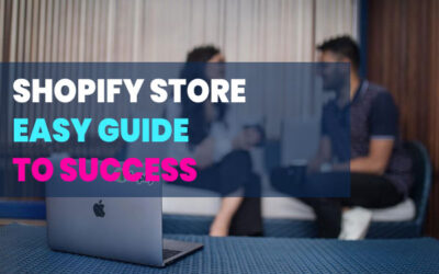 Easy Guide to a Successful Shopify Store